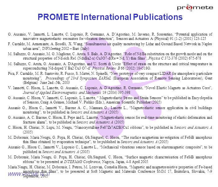 WWW.PROMETE.IT PROMETE International Publications G. Ausanio, V. Iannotti, L. Lanotte, C. Luponio, R. Germano, A. DAgostino, M. Inverno, R. Sorrentino