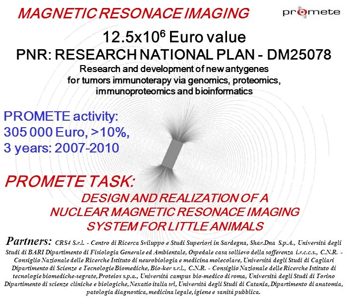12.5x10 6 Euro value PNR: RESEARCH NATIONAL PLAN - DM25078 Research and development of new antygenes for tumors immunoterapy via genomics, proteomics,