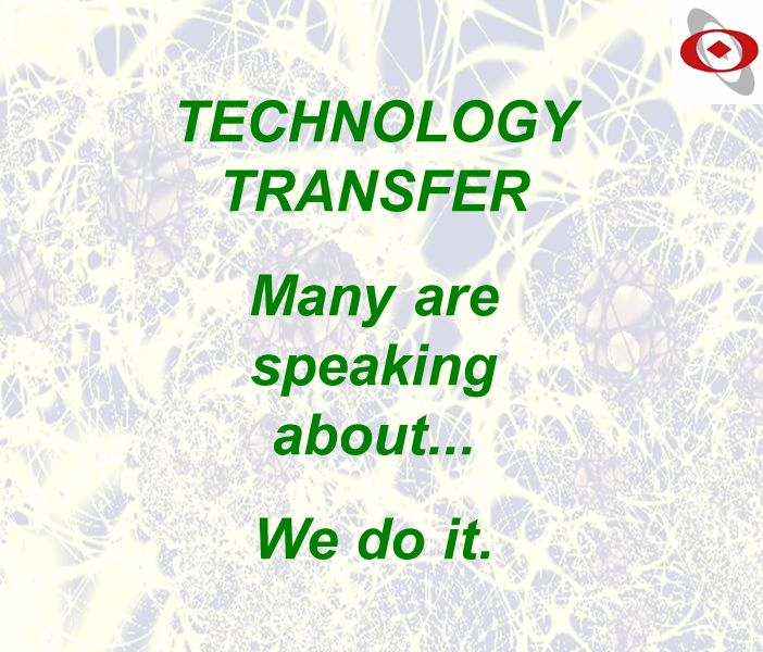WWW.PROMETE.IT TECHNOLOGY TRANSFER Many are speaking about... We do it.