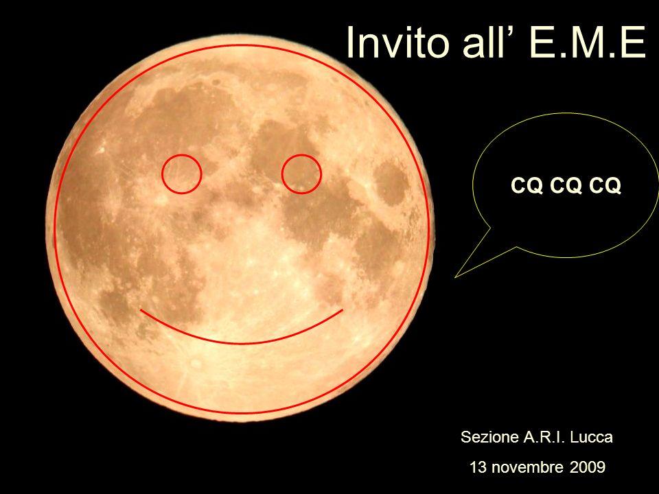 Invito all E.M.E CQ CQ CQ Sezione A.R.I. Lucca 13 novembre 2009