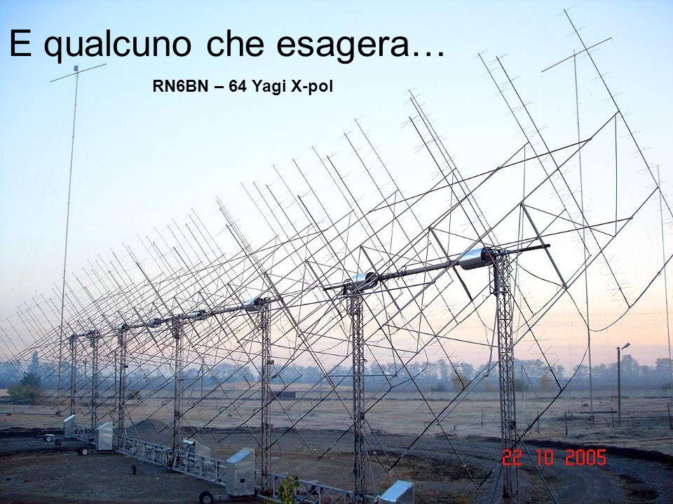 E qualcuno che esagera… RN6BN – 64 Yagi X-pol