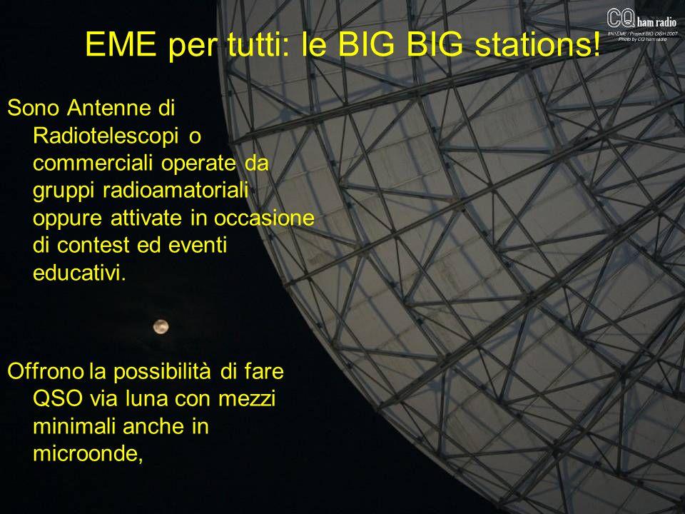 EME per tutti: le BIG BIG stations! Sono Antenne di Radiotelescopi o commerciali operate da gruppi radioamatoriali oppure attivate in occasione di con