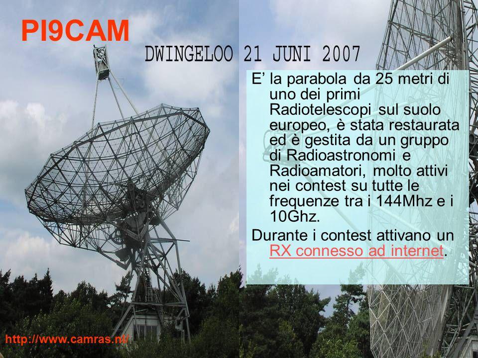 PI9CAM E la parabola da 25 metri di uno dei primi Radiotelescopi sul suolo europeo, è stata restaurata ed è gestita da un gruppo di Radioastronomi e R
