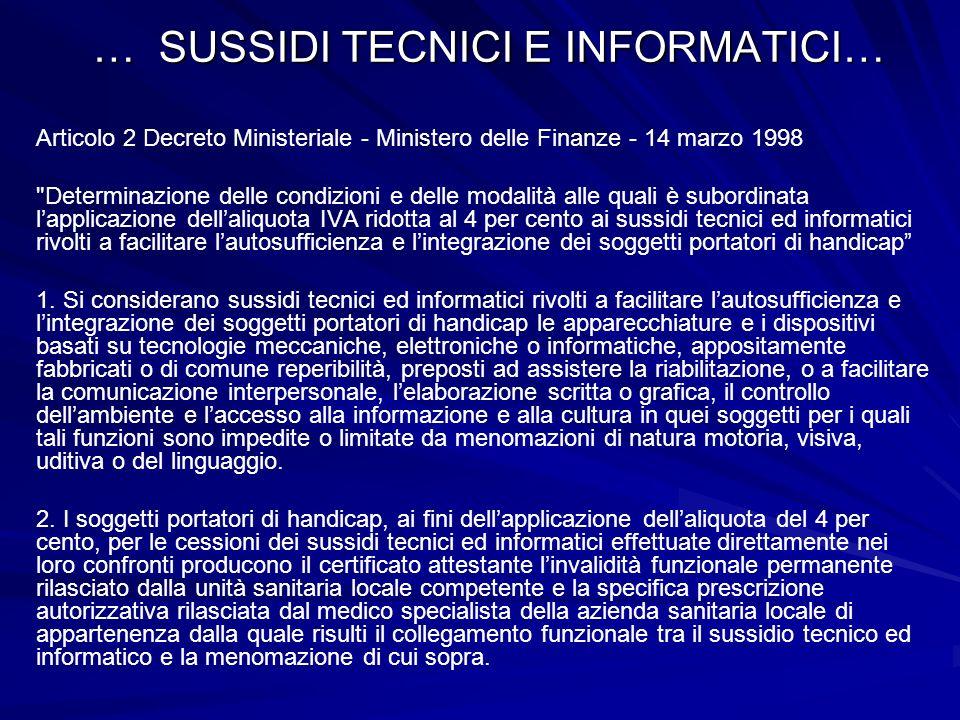 … SUSSIDI TECNICI E INFORMATICI… Articolo 2 Decreto Ministeriale - Ministero delle Finanze - 14 marzo 1998