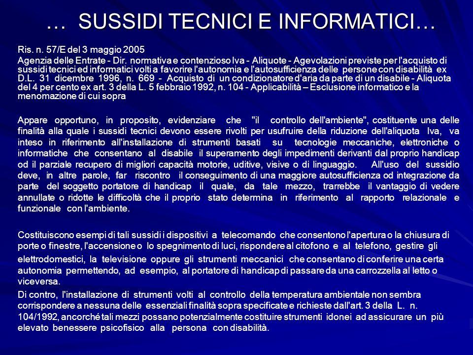 … SUSSIDI TECNICI E INFORMATICI… Ris. n. 57/E del 3 maggio 2005 Agenzia delle Entrate - Dir. normativa e contenzioso Iva - Aliquote - Agevolazioni pre
