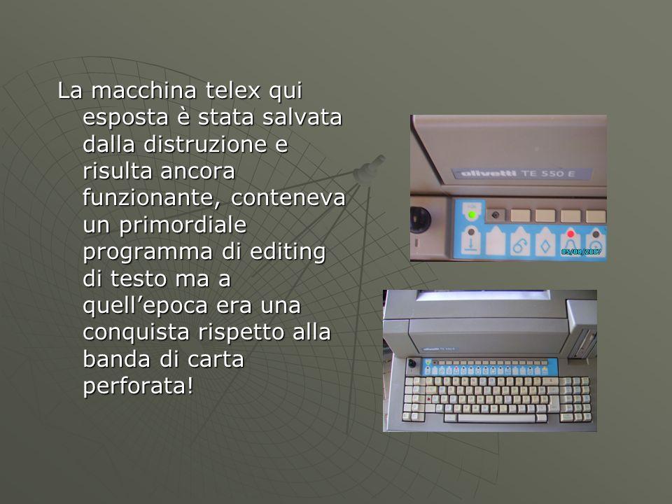 La macchina telex qui esposta è stata salvata dalla distruzione e risulta ancora funzionante, conteneva un primordiale programma di editing di testo m