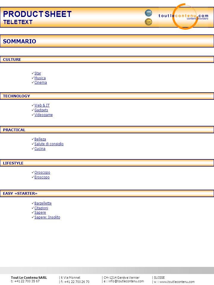 | SUISSE | w : www.toutlecontenu.com | CH-1214 Genève Vernier | e : info@toutlecontenu.com | 6 Via Monnet | f: +41 22 700 26 70 Tout Le Contenu SARL t: +41 22 700 35 67 CULTURE PRESS AGENCY OF THE DIGITAL AGE