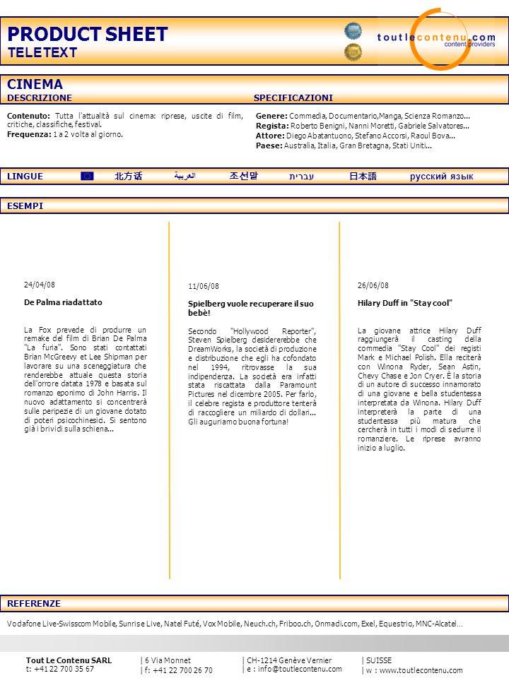 | SUISSE | w : www.toutlecontenu.com | CH-1214 Genève Vernier | e : info@toutlecontenu.com | 6 Via Monnet | f: +41 22 700 26 70 Tout Le Contenu SARL t: +41 22 700 35 67 Contenuto: Linfluenza degli astri sul vostro segno non avrà più nessun segreto per voi.