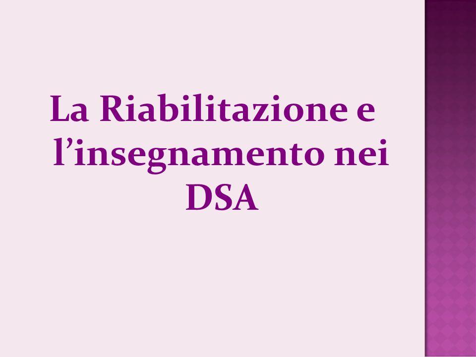 La Riabilitazione e linsegnamento nei DSA