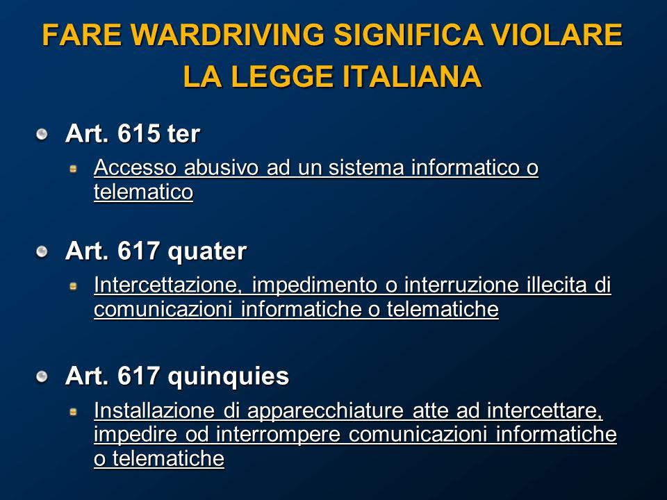FARE WARDRIVING SIGNIFICA VIOLARE LA LEGGE ITALIANA Art.