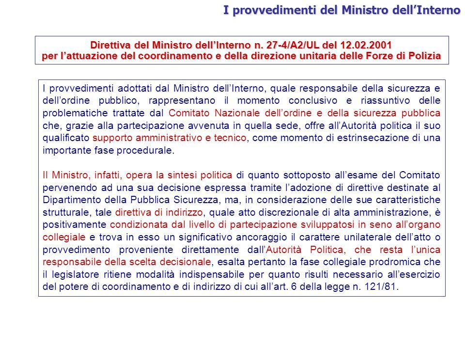 I provvedimenti del Ministro dellInterno Direttiva del Ministro dellInterno n. 27-4/A2/UL del 12.02.2001 per lattuazione del coordinamento e della dir