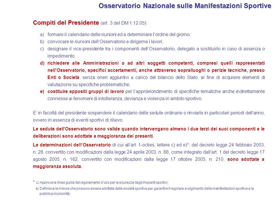 Compiti del Presidente Compiti del Presidente (art. 3 del DM 1.12.05): a)formare il calendario delle riunioni ed a determinare lordine del giorno; b)c