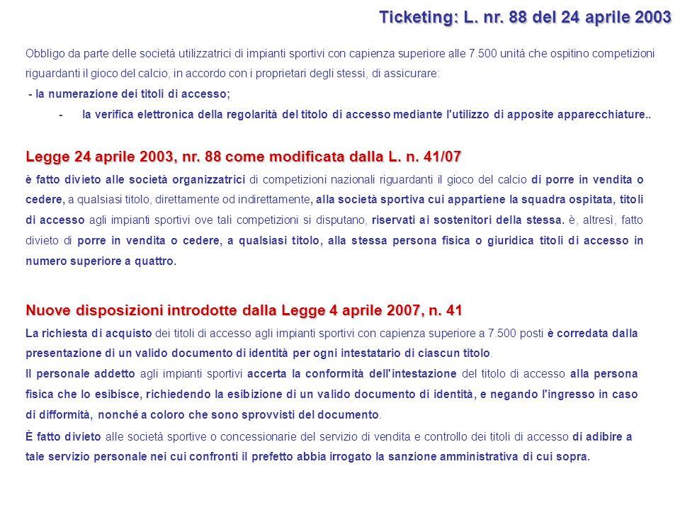 Ticketing: L. nr. 88 del 24 aprile 2003 Obbligo da parte delle società utilizzatrici di impianti sportivi con capienza superiore alle 7.500 unità che