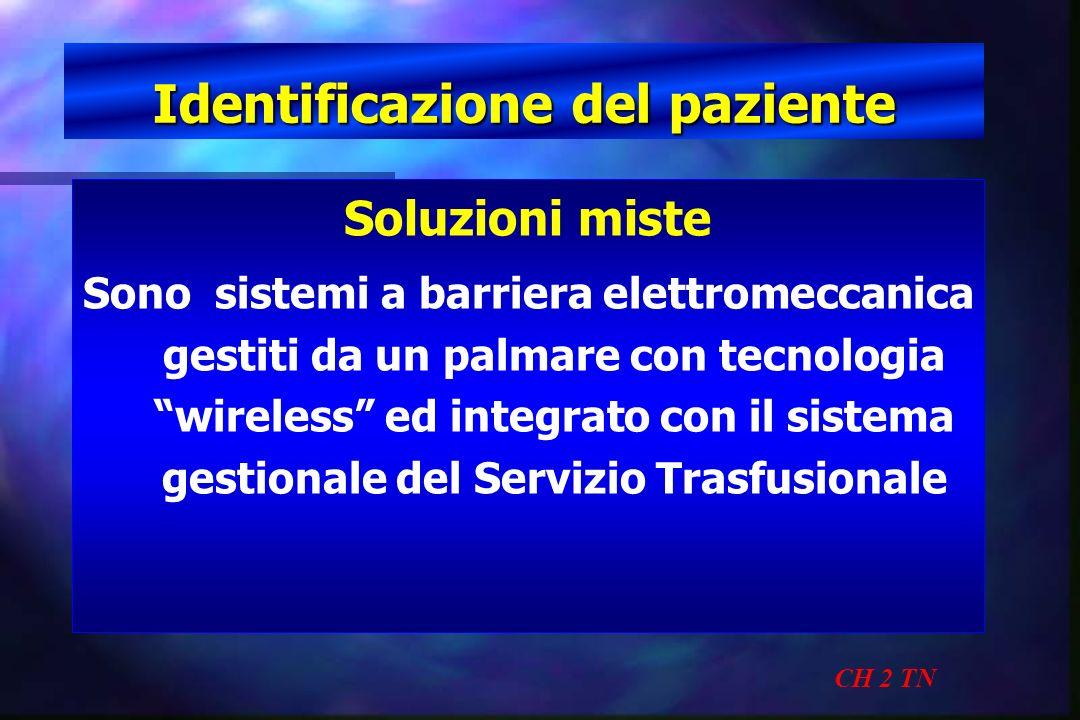 Identificazione del paziente CH 2 TN Soluzioni miste Sono sistemi a barriera elettromeccanica gestiti da un palmare con tecnologia wireless ed integra