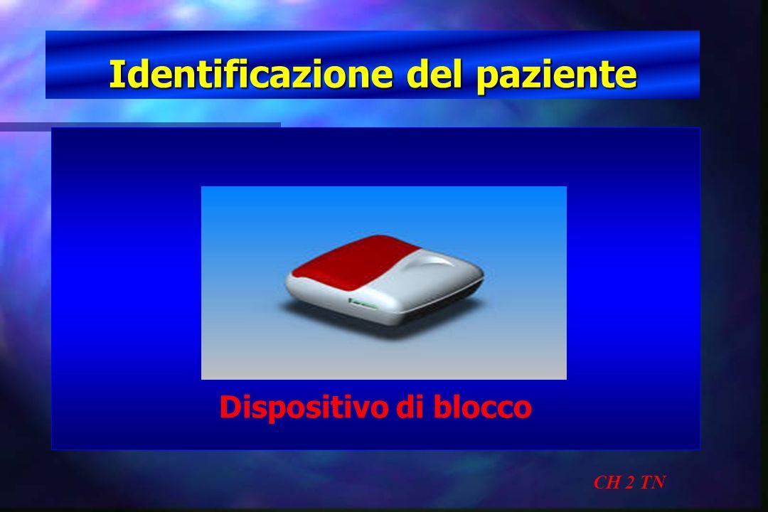Identificazione del paziente CH 2 TN Dispositivo di blocco