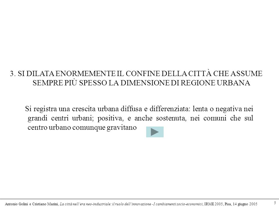 Antonio Golini e Cristiano Marini, La città nellera neo-industriale: il ruolo dellinnovazione - I cambiamenti socio-economici, IRME 2005, Pisa, 14 giugno 2005 5 3.