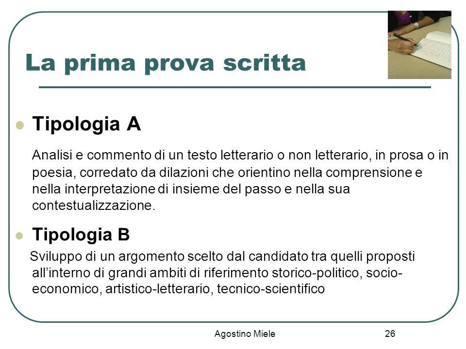 Agostino Miele La prima prova scritta Tipologia A Analisi e commento di un testo letterario o non letterario, in prosa o in poesia, corredato da dilaz