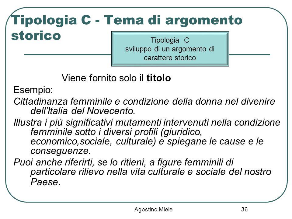 Tipologia C - Tema di argomento storico Viene fornito solo il titolo Esempio: Cittadinanza femminile e condizione della donna nel divenire dellItalia