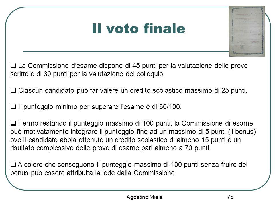 Agostino Miele Il voto finale La Commissione desame dispone di 45 punti per la valutazione delle prove scritte e di 30 punti per la valutazione del co