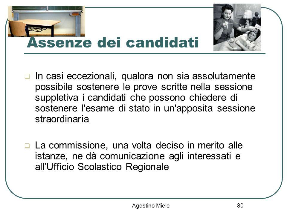 Agostino Miele Assenze dei candidati In casi eccezionali, qualora non sia assolutamente possibile sostenere le prove scritte nella sessione suppletiva