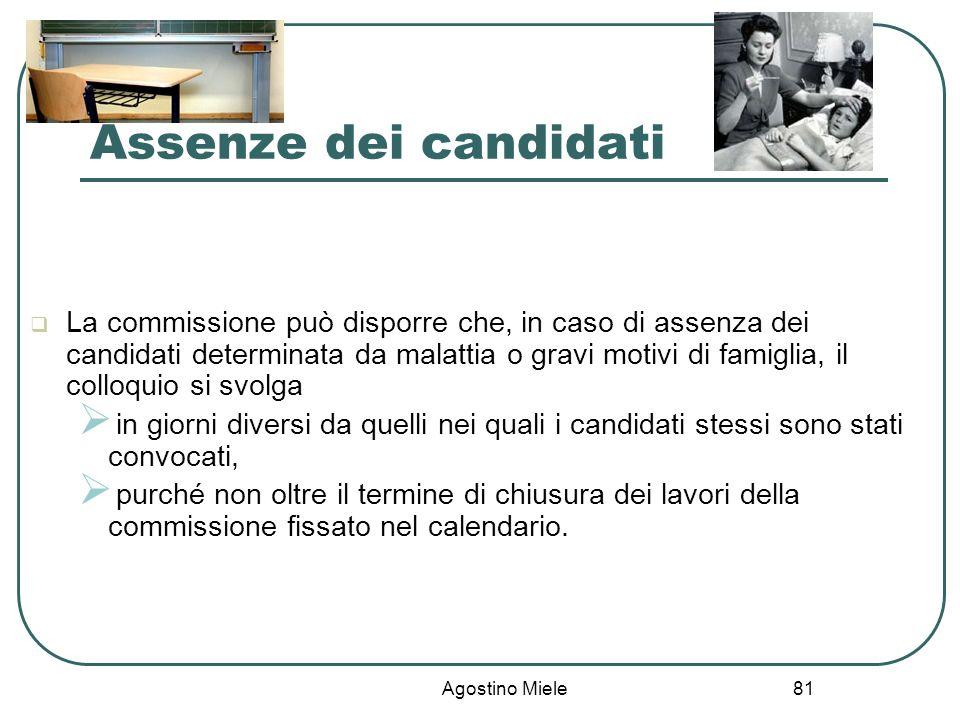Agostino Miele Assenze dei candidati La commissione può disporre che, in caso di assenza dei candidati determinata da malattia o gravi motivi di famig