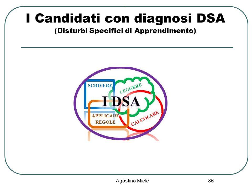 Agostino Miele Ù I Candidati con diagnosi DSA (Disturbi Specifici di Apprendimento) 86
