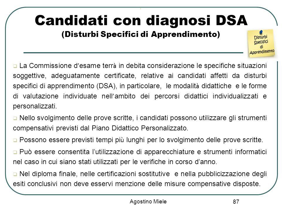 87 La Commissione d esame terr à in debita considerazione le specifiche situazioni soggettive, adeguatamente certificate, relative ai candidati affett