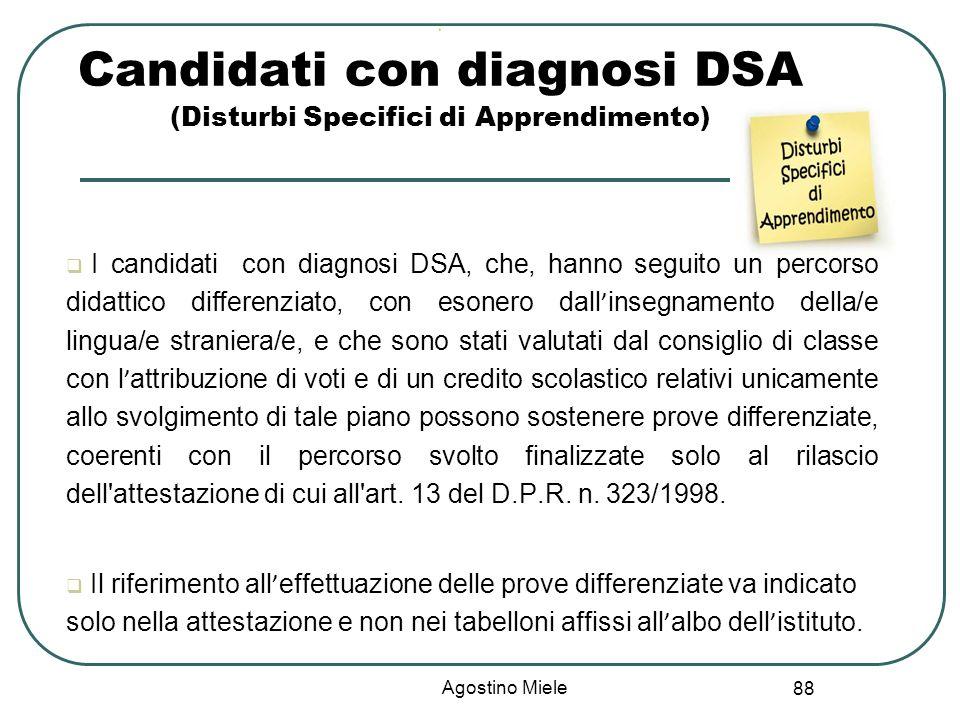88 Ù Candidati con diagnosi DSA (Disturbi Specifici di Apprendimento) I candidati con diagnosi DSA, che, hanno seguito un percorso didattico differenz