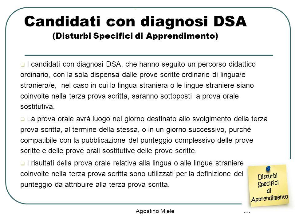 90 Ù Candidati con diagnosi DSA (Disturbi Specifici di Apprendimento) I candidati con diagnosi DSA, che hanno seguito un percorso didattico ordinario,