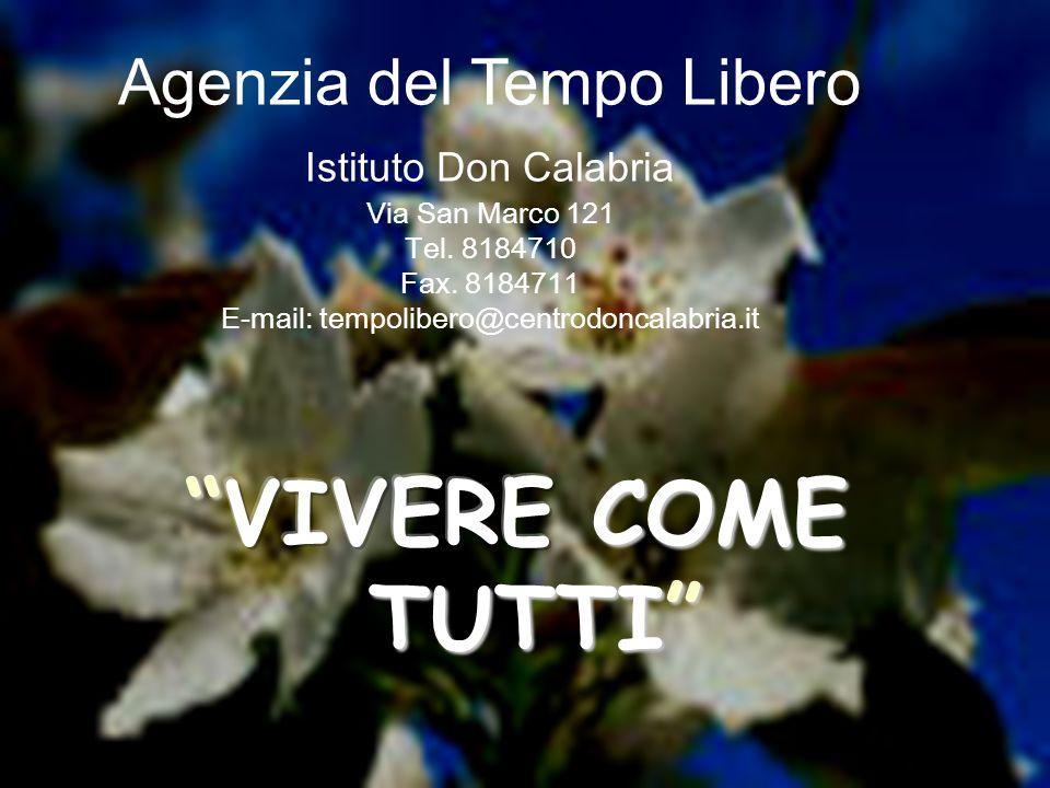 Agenzia del Tempo Libero Istituto Don Calabria Via San Marco 121 Tel.