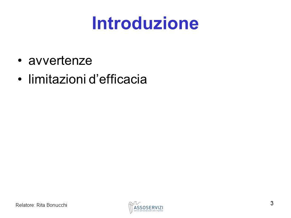 Relatore: Rita Bonucchi 3 Introduzione avvertenze limitazioni defficacia