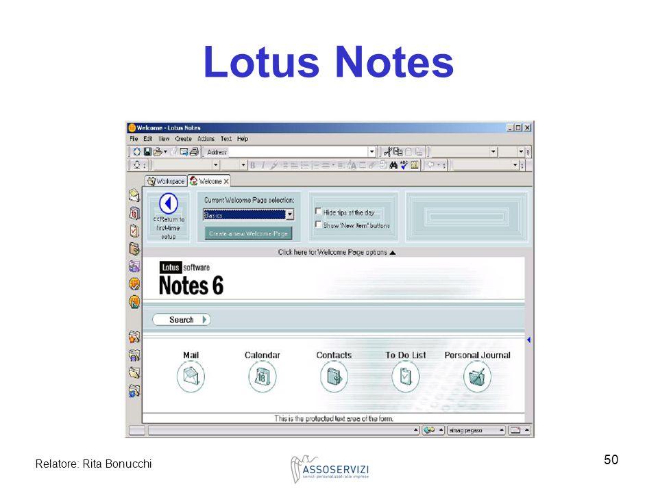 Relatore: Rita Bonucchi 50 Lotus Notes