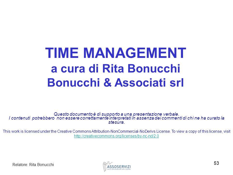 Relatore: Rita Bonucchi 53 Questo documento è di supporto a una presentazione verbale. I contenuti potrebbero non essere correttamente interpretati in