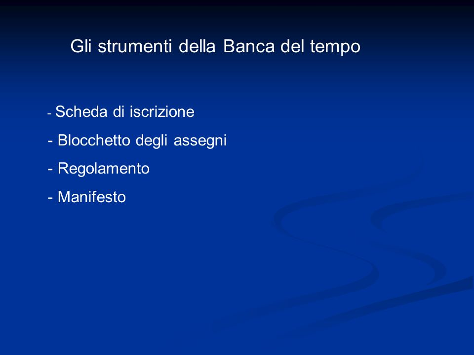 Gli strumenti della Banca del tempo - Scheda di iscrizione - Blocchetto degli assegni - Regolamento - Manifesto