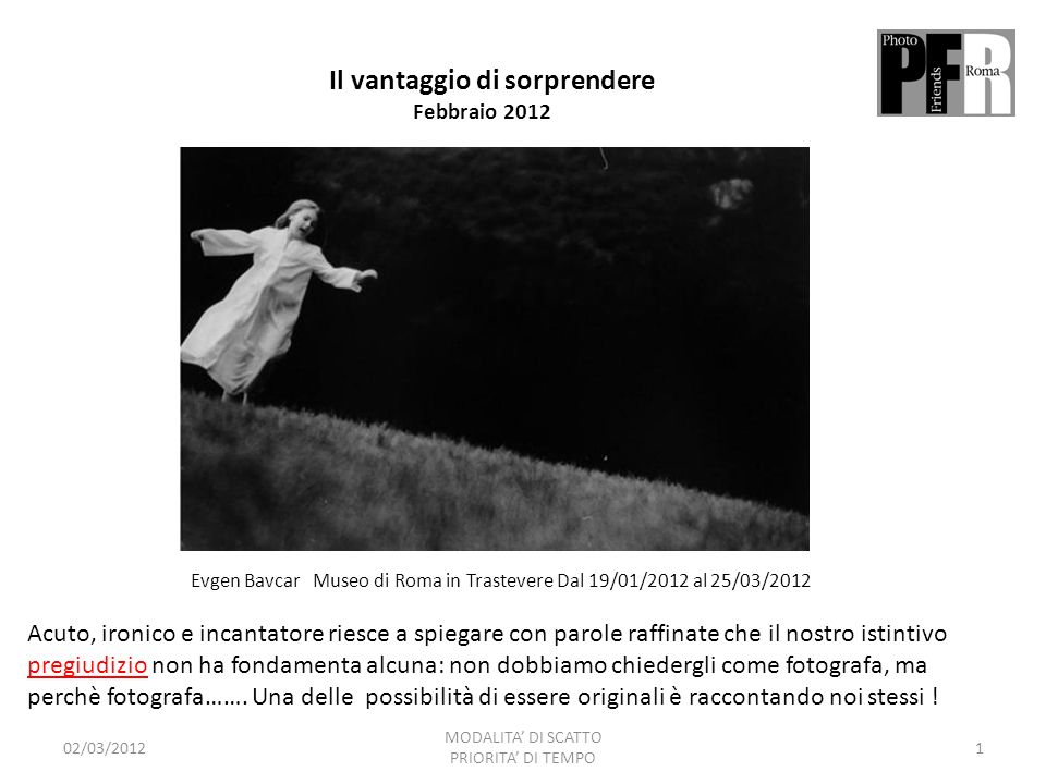 Listante fotografico è una divaricazione del tempo, è memoria, memoria nel senso di forza attiva, immaginazione come ha sostenuto Bergson.