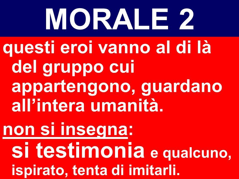 MORALE 2 MORALE DINAMICA SOCIETA APERTA morale assoluta, basata su uno slancio damore frutto dellopera creatrice di EROI morali.