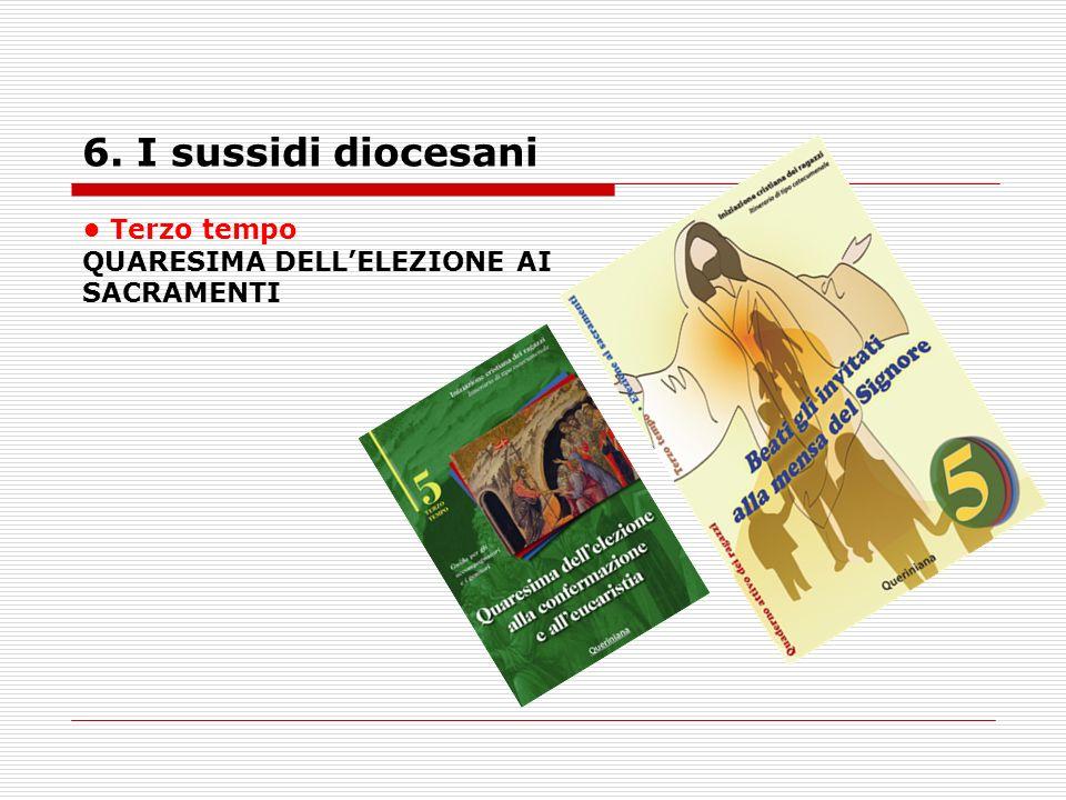 6. I sussidi diocesani Terzo tempo QUARESIMA DELLELEZIONE AI SACRAMENTI