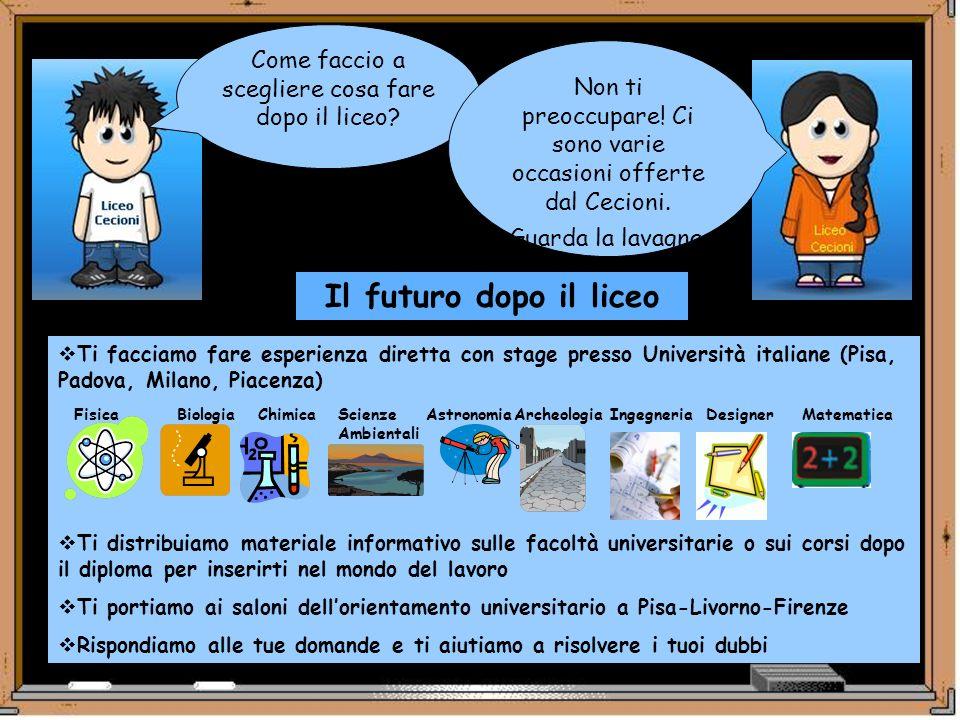Come faccio a scegliere cosa fare dopo il liceo? Ti facciamo fare esperienza diretta con stage presso Università italiane (Pisa, Padova, Milano, Piace