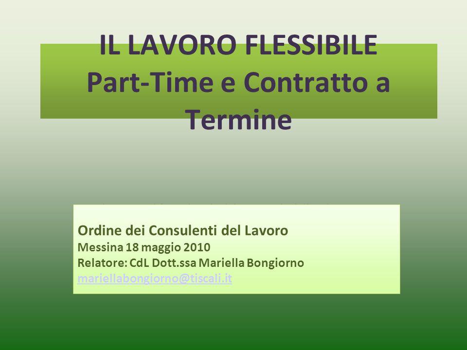 Fare clic per modificare lo stile del sottotitolo dello schema IL LAVORO FLESSIBILE Part-Time e Contratto a Termine Ordine dei Consulenti del Lavoro M