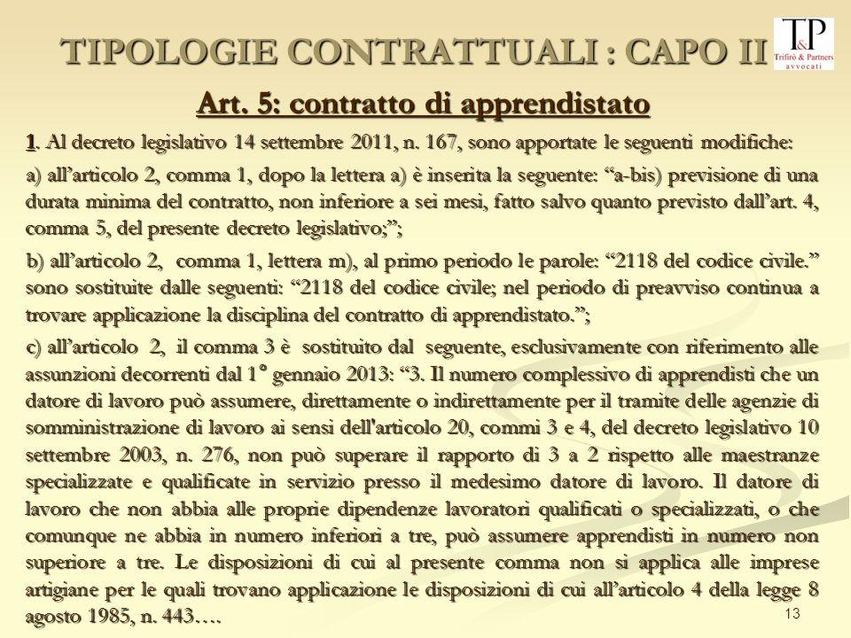 13 Art. 5: contratto di apprendistato 1. Al decreto legislativo 14 settembre 2011, n. 167, sono apportate le seguenti modifiche: a) allarticolo 2, com