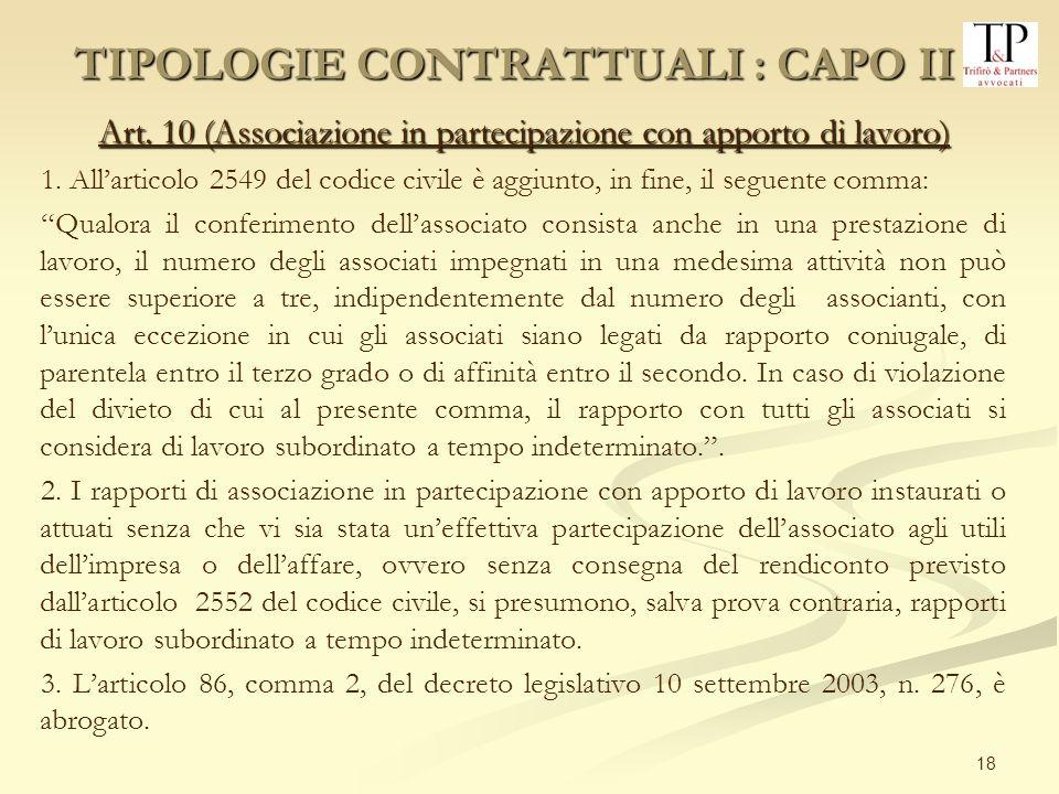 18 Art. 10 (Associazione in partecipazione con apporto di lavoro) 1. Allarticolo 2549 del codice civile è aggiunto, in fine, il seguente comma: Qualor