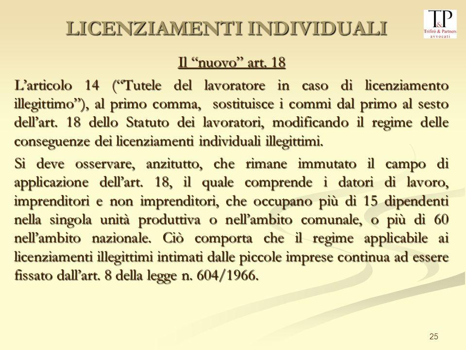25 Il nuovo art. 18 Larticolo 14 (Tutele del lavoratore in caso di licenziamento illegittimo), al primo comma, sostituisce i commi dal primo al sesto