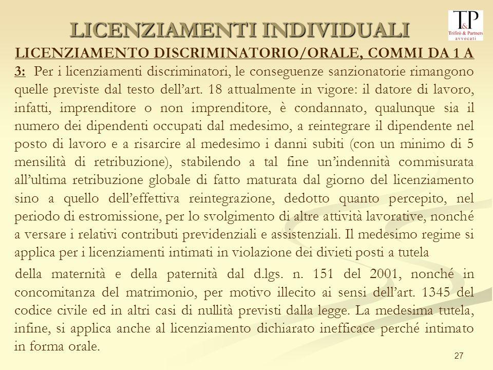 27 LICENZIAMENTO DISCRIMINATORIO/ORALE, COMMI DA 1 A 3: Per i licenziamenti discriminatori, le conseguenze sanzionatorie rimangono quelle previste dal