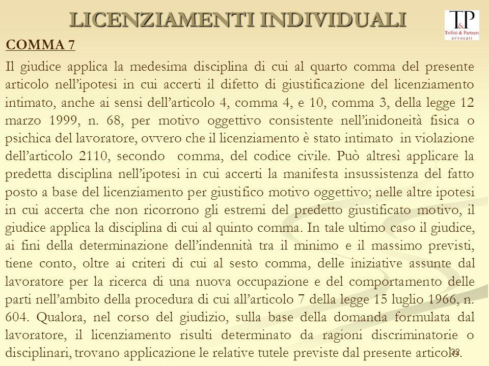 32 COMMA 7 Il giudice applica la medesima disciplina di cui al quarto comma del presente articolo nellipotesi in cui accerti il difetto di giustificaz