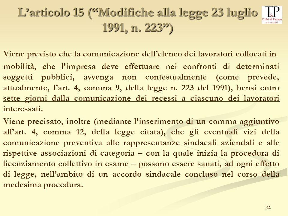 34 Viene previsto che la comunicazione dellelenco dei lavoratori collocati in mobilità, che limpresa deve effettuare nei confronti di determinati sogg