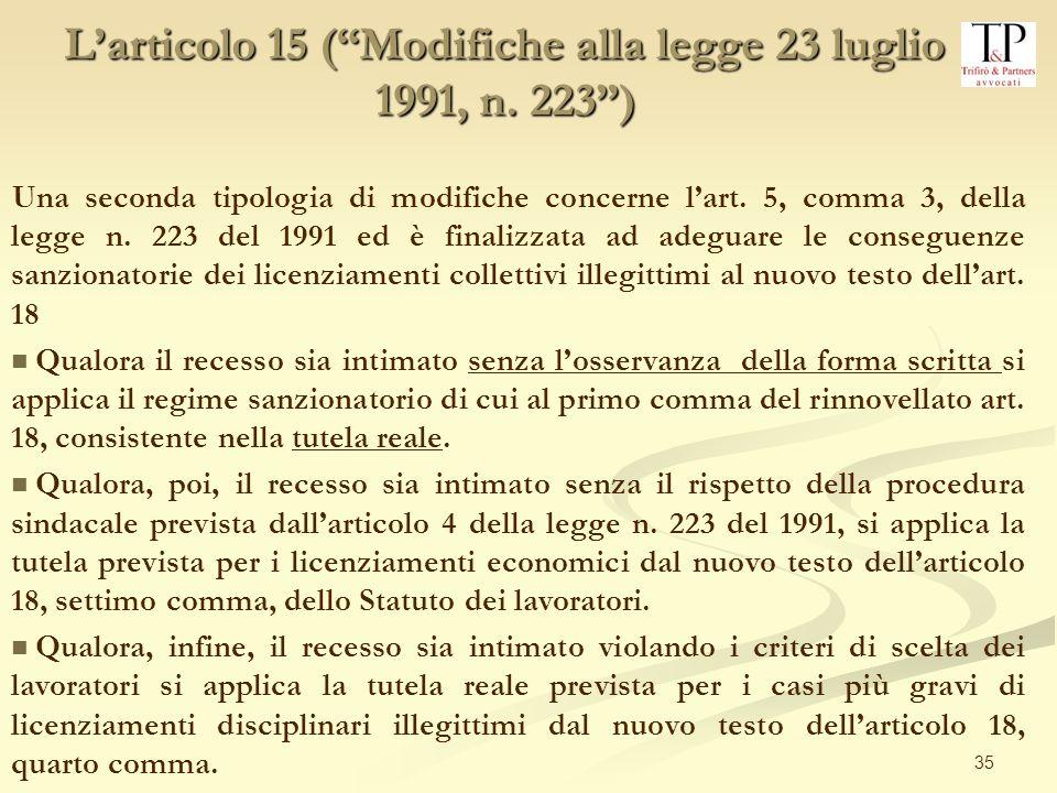 35 Una seconda tipologia di modifiche concerne lart. 5, comma 3, della legge n. 223 del 1991 ed è finalizzata ad adeguare le conseguenze sanzionatorie