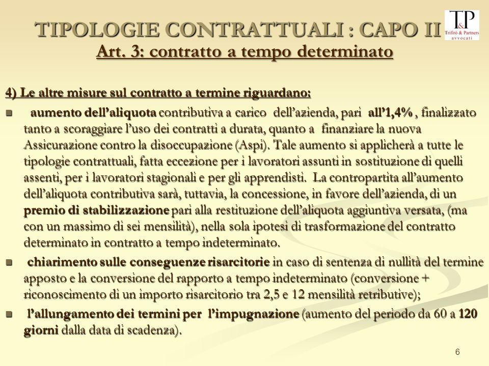 6 Art. 3: contratto a tempo determinato 4) Le altre misure sul contratto a termine riguardano: aumento dellaliquota contributiva a carico dellazienda,