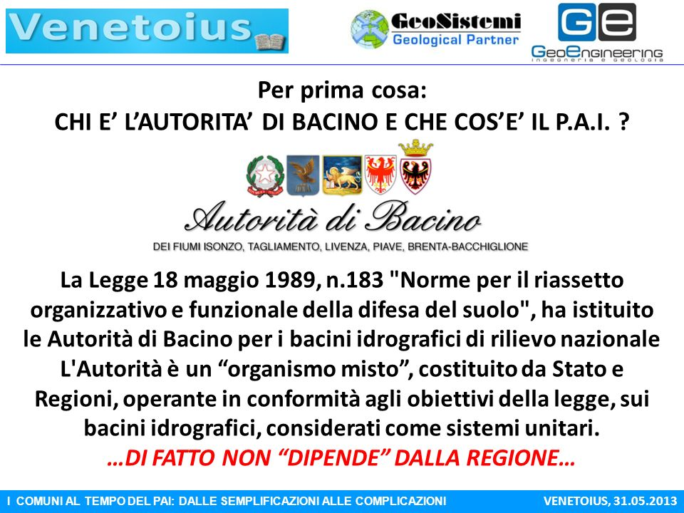 I COMUNI AL TEMPO DEL PAI: DALLE SEMPLIFICAZIONI ALLE COMPLICAZIONI VENETOIUS, 31.05.2013 P.A.I.