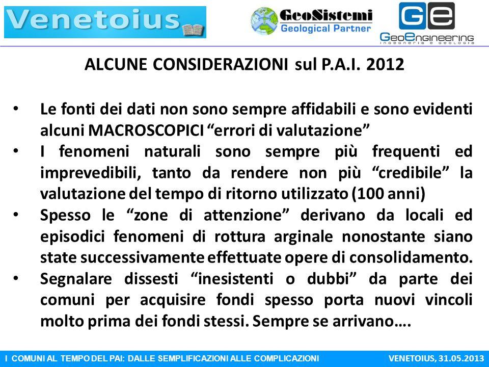 I COMUNI AL TEMPO DEL PAI: DALLE SEMPLIFICAZIONI ALLE COMPLICAZIONI VENETOIUS, 31.05.2013 ALCUNE CONSIDERAZIONI sul P.A.I. 2012 Le fonti dei dati non
