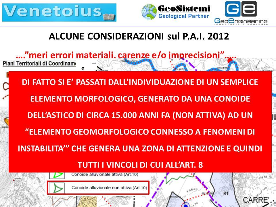 I COMUNI AL TEMPO DEL PAI: DALLE SEMPLIFICAZIONI ALLE COMPLICAZIONI VENETOIUS, 31.05.2013 ALCUNE CONSIDERAZIONI sul P.A.I. 2012 ….meri errori material